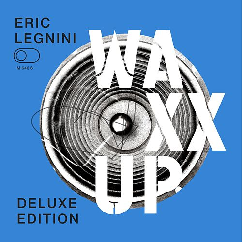 Waxx Up (Deluxe Edition) by Eric Legnini