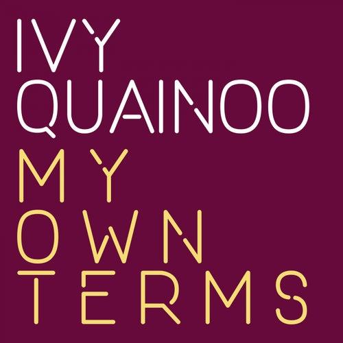 My Own Terms de Ivy Quainoo