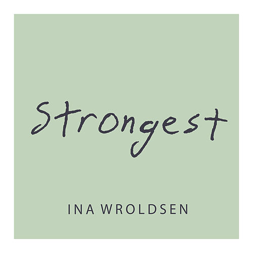 Strongest by Ina Wroldsen