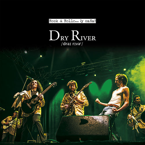 Rock & Rollo... ¡Y Caña! de Dry River