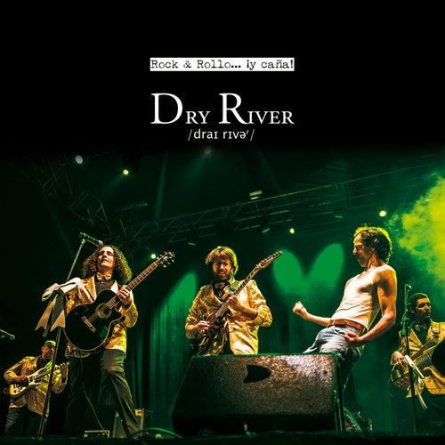 Rock & Rollo... ¡Y Caña! de Dry River