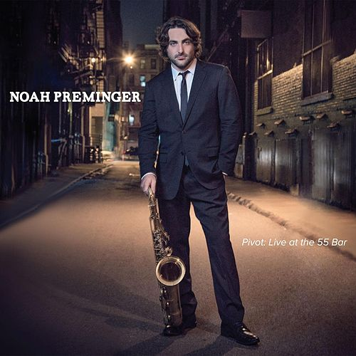 Pivot: Live At the 55 Bar by Noah Preminger