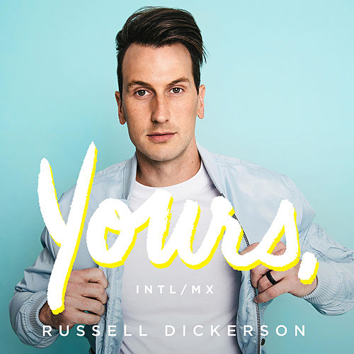 Yours (intl) by Russell Dickerson