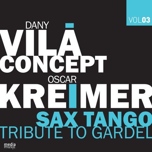Sax Tango Tribute To Gardel (Vol. 03) de Dany Vila Concept