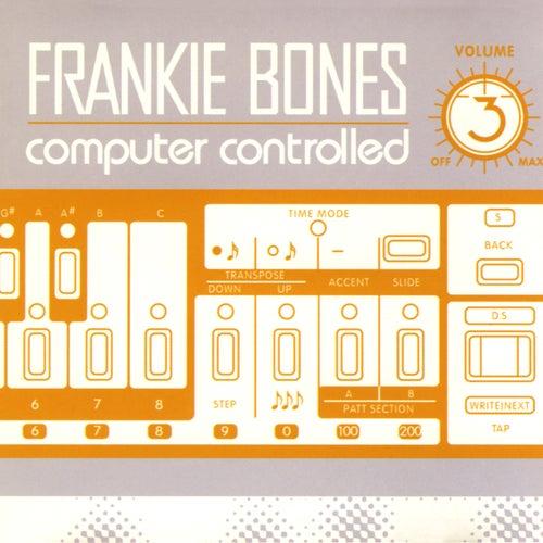 Computer Controlled, Vol. 3 de Frankie Bones