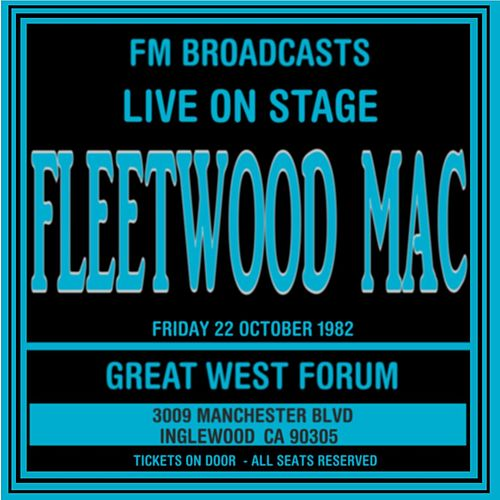 Live On Stage  FM Broadcast - Great West Forum  22nd October 1982 de Fleetwood Mac