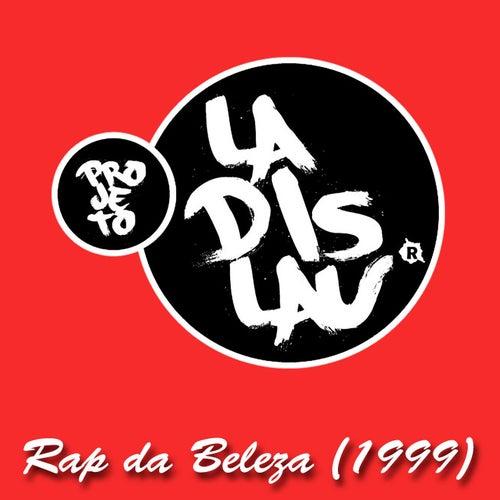 Rap da Beleza (1999) de Projeto Ladislau