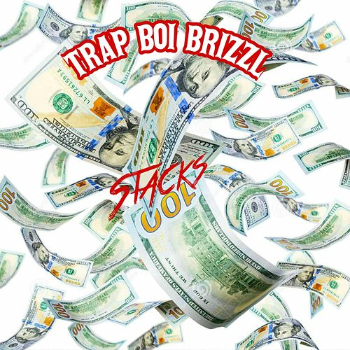 Stacks von Trap Boi Brizzl