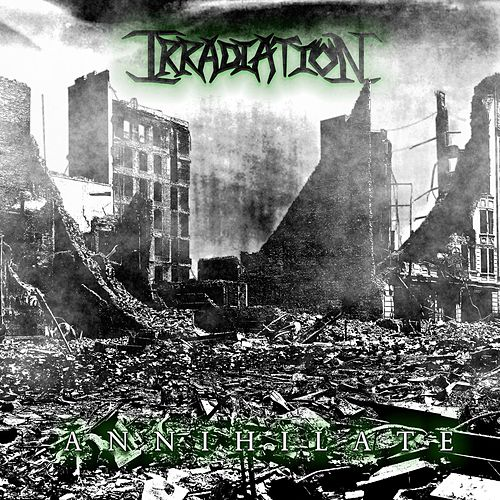 Annihilate by Irradiation