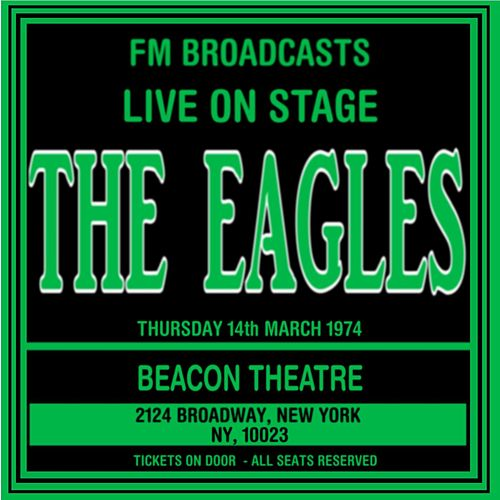 Live On Stage FM Broadcasts - Beacon Theatre 14th March 1974 de Eagles