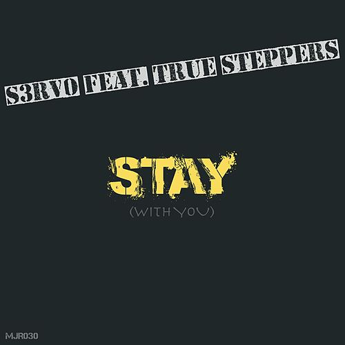 Stay (With You) [feat. True Steppers] [Radio Edit] von S3rvo