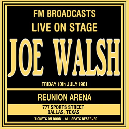 Live On Stage FM Broadcasts -  Reunion Arena 10th July 1981 de Joe Walsh