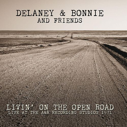 Livin' On The Open Road: Live at the A&R Recording Studios 1971 de Delaney & Bonnie