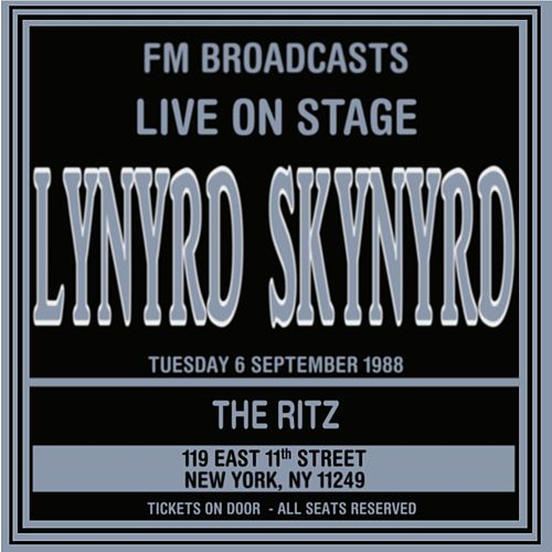 Live On Stage FM Broadcasts - The Ritz 6th September 1988 by Lynyrd Skynyrd