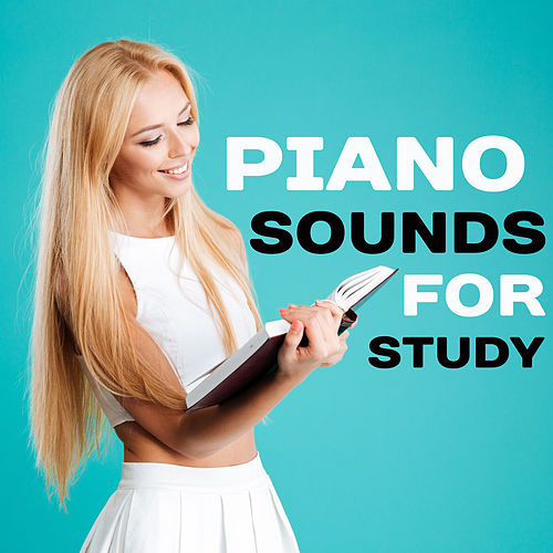 Piano Sounds for Study – Relaxing Melodies for Learning, Soothing Piano Music, Beautiful Classical Memories by Exam Study Music Set