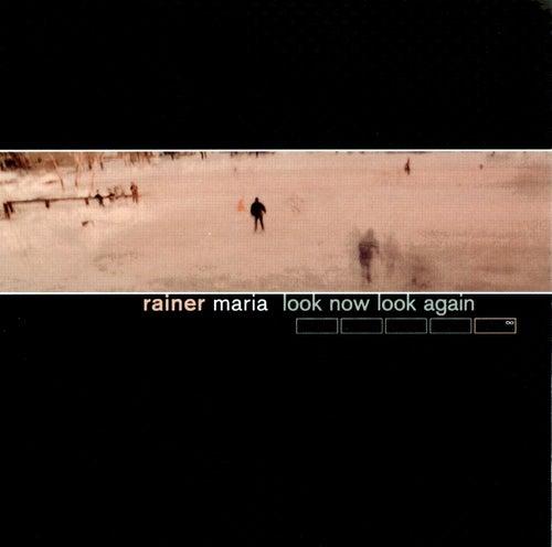 Look Now Look Again by Rainer Maria