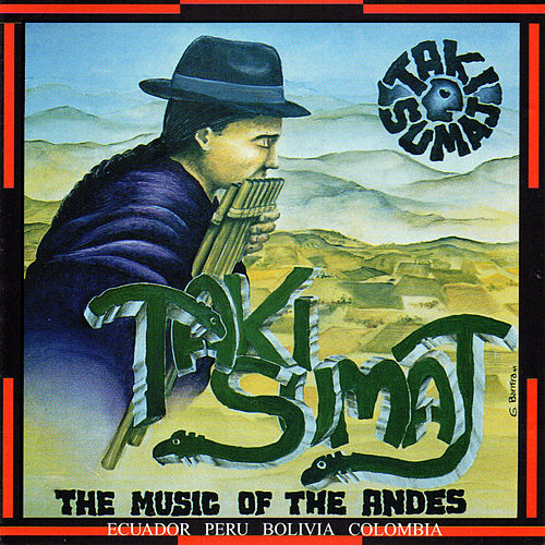 The Music Of The Andes de Taki Sumaj