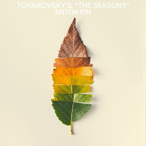 Tchaikovsky's - The Seasons by Anton Fink