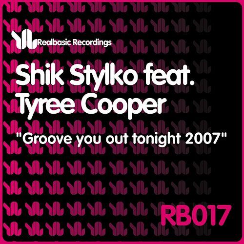 Groove You Out Tonight 2007 von Shik Stylko