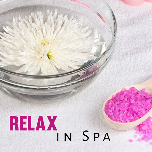 Relax in Spa – Inner Harmony, Asian Zen, Nature Sounds Relieve Stress, Calm Down, Soft Spa Music by Relaxing Spa Music