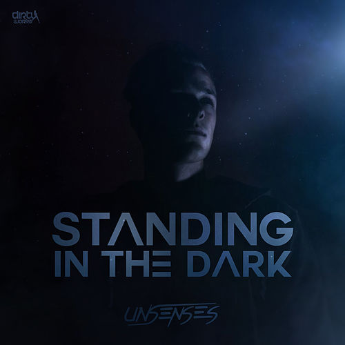 Standing in the Dark de Unsenses