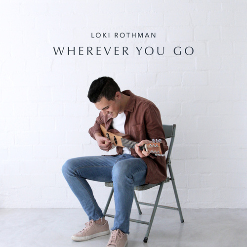 Wherever You Go by Loki Rothman