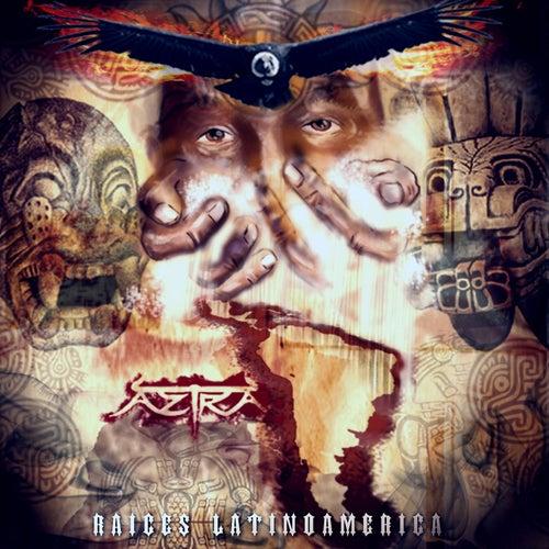 Raíces Latinoamérica by Aztra
