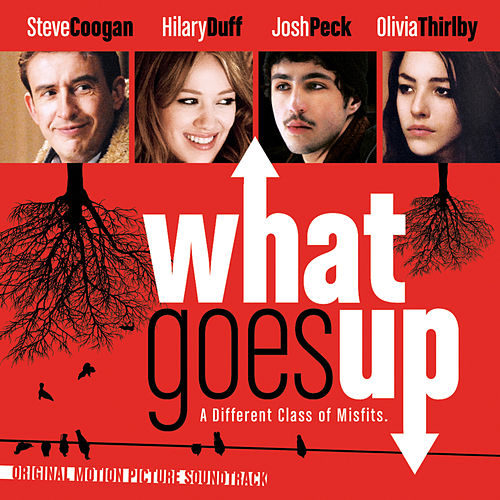 What Goes Up - Original Motion Picture Soundtrack by Various Artists