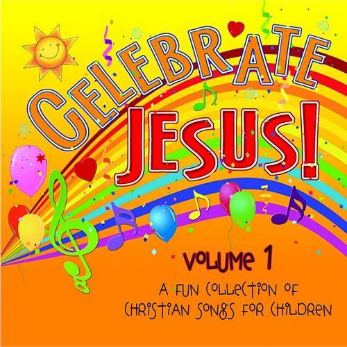 Celebrate Jesus! Volume 1 by Concordia Publishing House