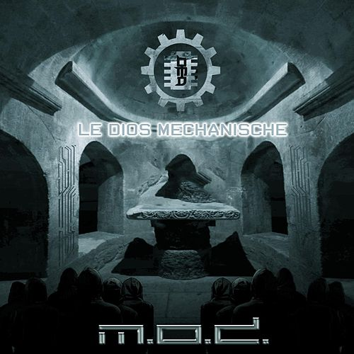 Le Dios Mechanische von M.O.D.