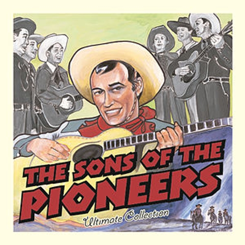 Ultimate Collection: Sons Of The Pioneers by The Sons of the Pioneers