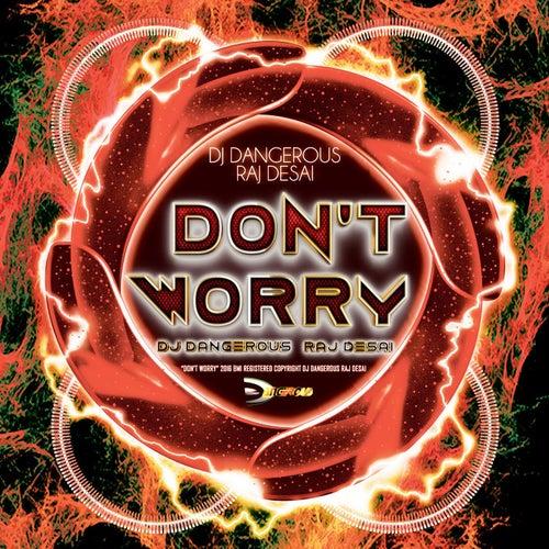 Don't Worry de DJ Dangerous Raj Desai