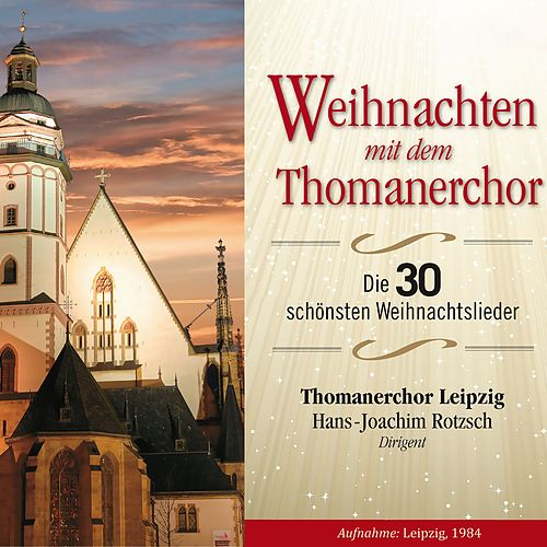 Weihnachten mit dem Thomanerchor von Hans-Joachim Rotzsch