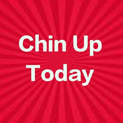 Chin Up Today de Various Artists