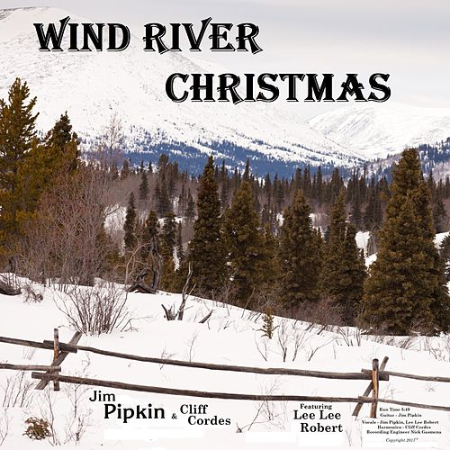 Wind River Christmas (feat. Lee Lee Robert) by Jim Pipkin