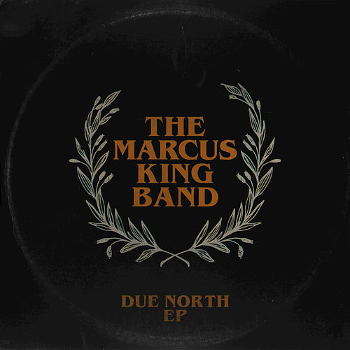 Due North EP by The Marcus King Band