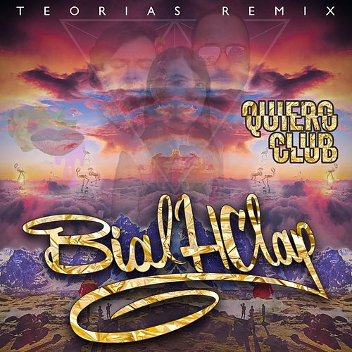 Teorías (Bial Hclap Remix) de Quiero Club