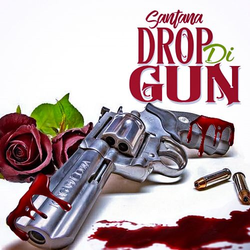 Drop Di Gun - Single de SANTANA