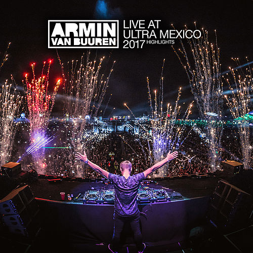 Live at Ultra Mexico 2017 (Highlights) de Various Artists