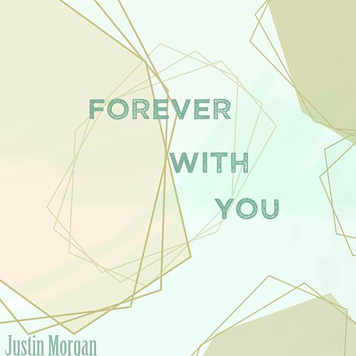 Forever With You von Justin Morgan