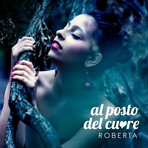 Al posto del cuore di Roberta