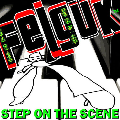 Felguk - Step On The Scene ep di Felguk