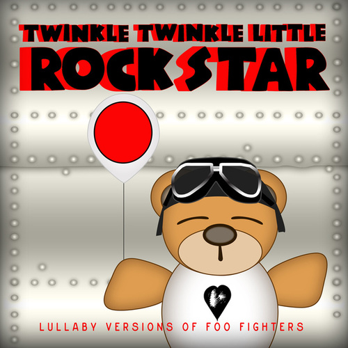 Lush Lullaby Renditions Of The Foo Fighters di Twinkle Twinkle Little Rock Star