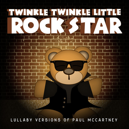Lush Lullaby Renditions Of Paul McCartney  (and Wings) de Twinkle Twinkle Little Rock Star
