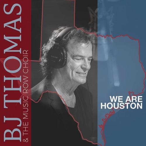 We Are Houston by B.J. Thomas
