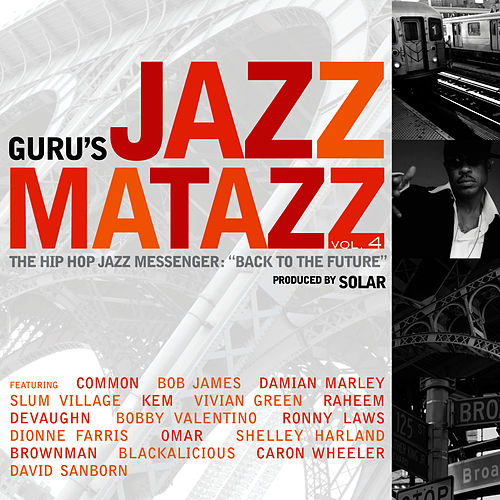 Jazzmatazz, Vol. 4: The Hip Hop Jazz Messenger - Back To The Future by Guru