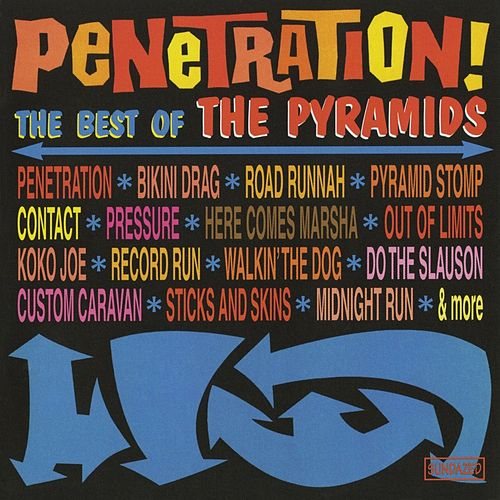 The Penetration!: Best of the Pyramids by The Pyramids