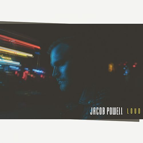 Loud by Jacob Powell