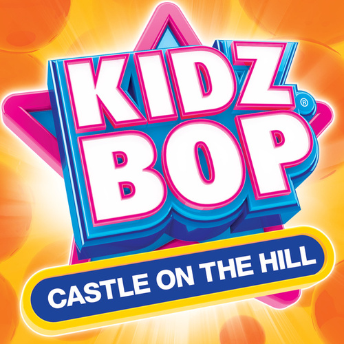 Castle On The Hill di KIDZ BOP Kids