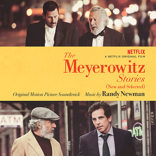 The Meyerowitz Stories (New and Selected) (Original Motion Picture Soundtrack) von Randy Newman